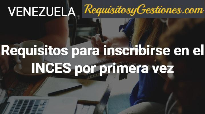 Requisitos para inscribirse en el INCES por primera vez: Programa Nacional de Aprendizaje