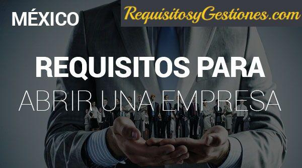 Requisitos para Crear una Empresa en México