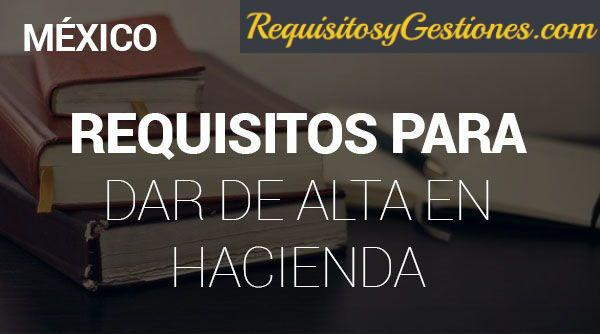 Requisitos para Darse de Alta en Hacienda