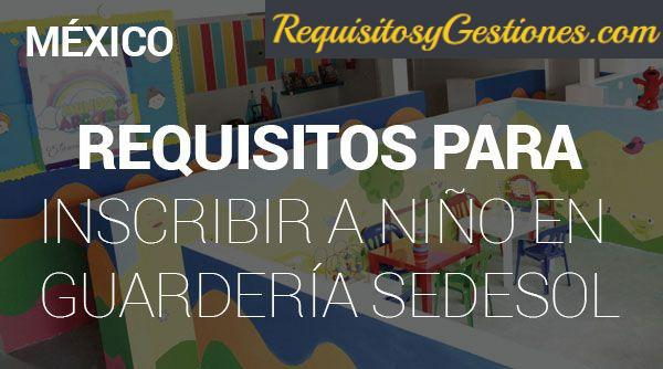 Requisitos para Inscribir a Niño en Guardería SEDESOL