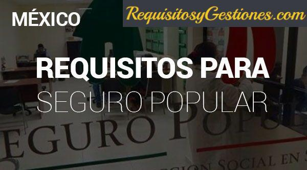 Requisitos para Sacar el Seguro Popular